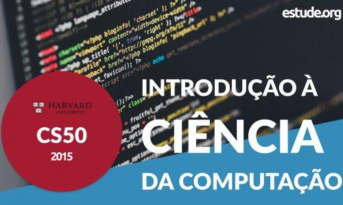 CS50 2015: Curso de Introdução à ciência da computação de Harvard